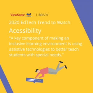 2020 EdTech Trends - Accessibility