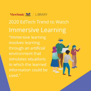 2020 EdTech Trends - Immersive Learning