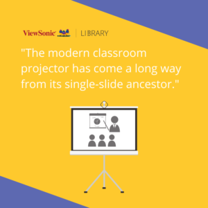 Technology in the Classroom - Projectors