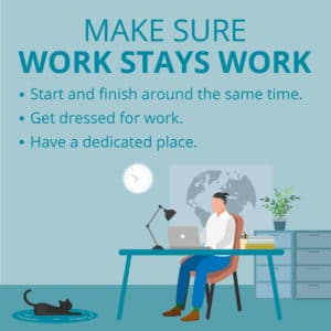 Work from Home Productivity Tip - Work Stays Work