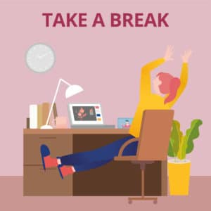 Working at Home Tips - Take Breaks