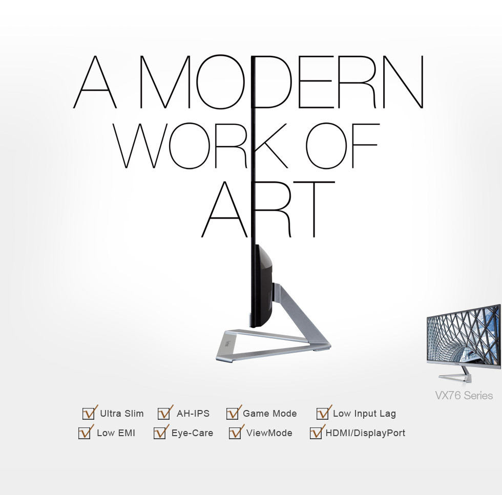 VX76 Series : A Modern Work of Art