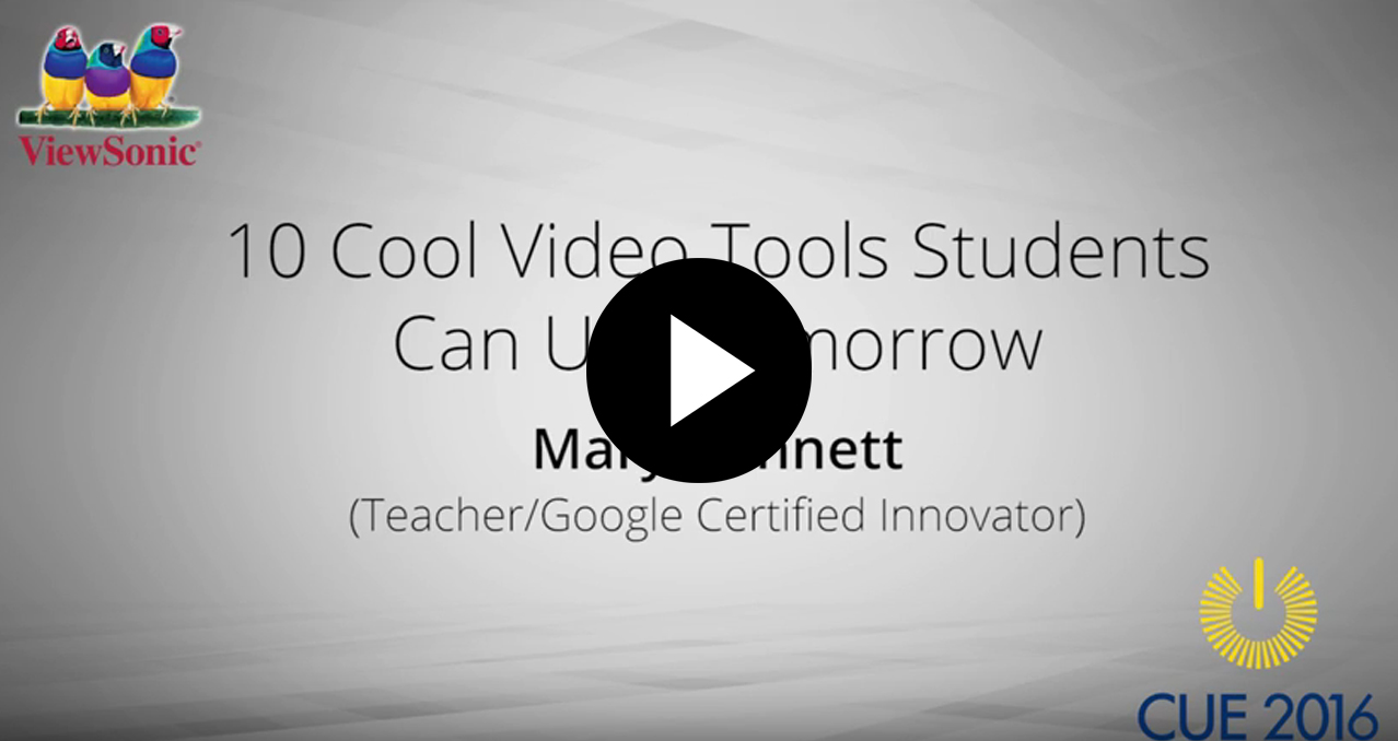 10 Cool Video Tools Students Can Use Tomorrow with Mary Bennett