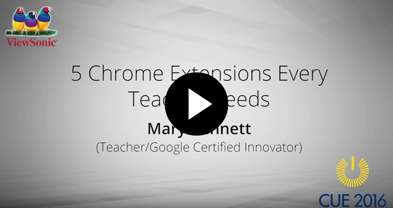 5 Chrome Extensions Every Teacher Needs with Mary Bennett