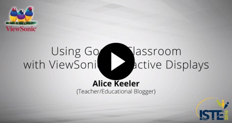 Using Google Classroom with ViewSonic Interactive Displays with Alice Keeler