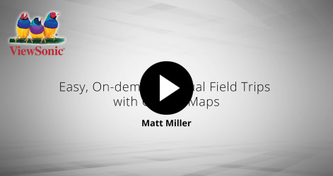 Easy, On-demand Virtual Field Trips with Google Maps - Matt Miller