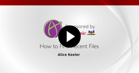 How to Find Recent Files - Alice Keeler