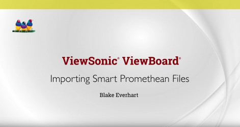 Importing Smart and Promethean Files - Blake Everhart